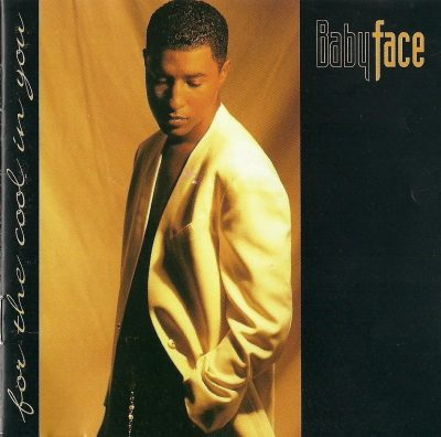 Babyface - 1993 - For The Cool In You
