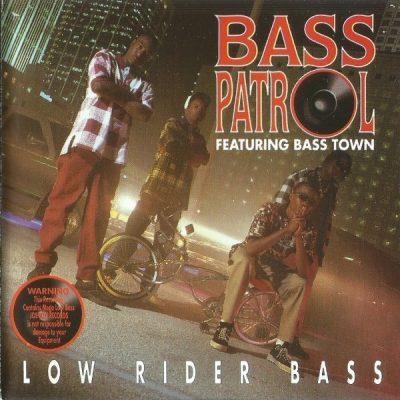 Bass Patrol - 1995 - Low Rider Bass