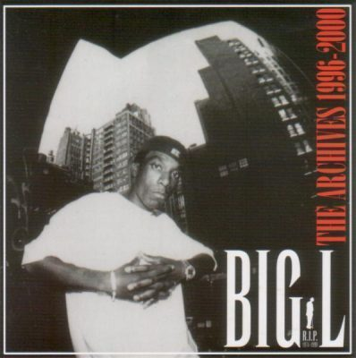 Big L - 2006 - The Archives 1996-2000