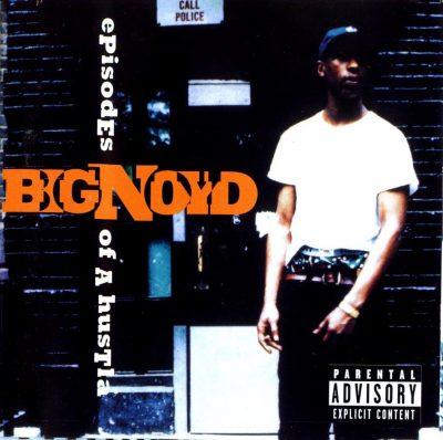 Big Noyd - 1996 - Episodes Of A Hustla
