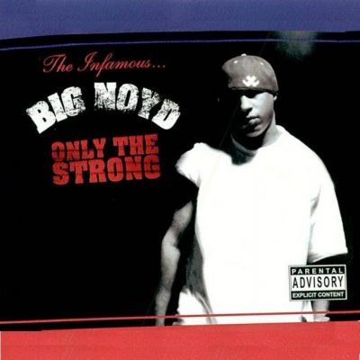 Big Noyd - 2003 - Only The Strong