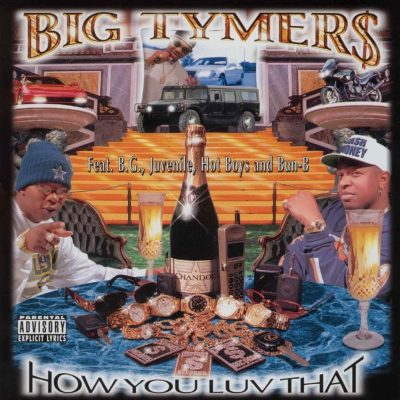 Big Tymers - 1998 - How You Luv That