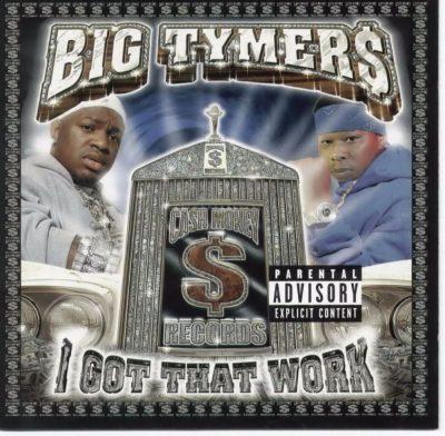 Big Tymers - 2000 - I Got That Work