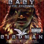 Birdman – 2002 – Baby aka the #1 Stunna
