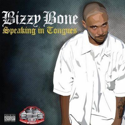 Bizzy Bone - 2005 - Speaking In Tongues