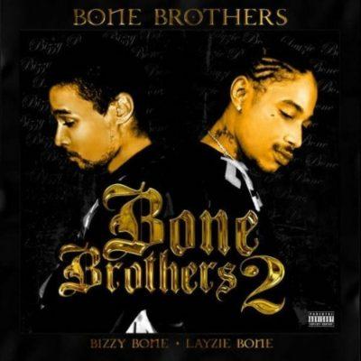Bizzy Bone & Layzie Bone - 2007 - Bone Brothers 2