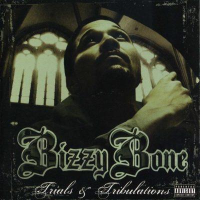 Bizzy Bone - 2008 - Trials & Tribulations