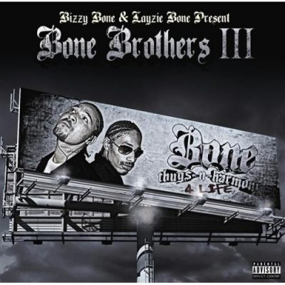 Bizzy Bone & Layzie Bone - 2008 - Bone Brothers 3