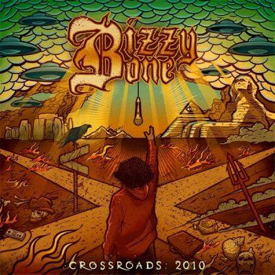 Bizzy Bone - 2010 - Crossroads: 2010