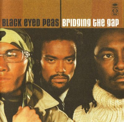 Black Eyed Peas - 2000 - Bridging The Gap