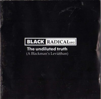 Black Radical MKII - 1991 - The Undiluted Truth (A Blackman's Leviathan)