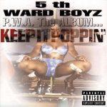 5th Ward Boyz – 1999 – P.W.A. The Album… Keep It Poppin'