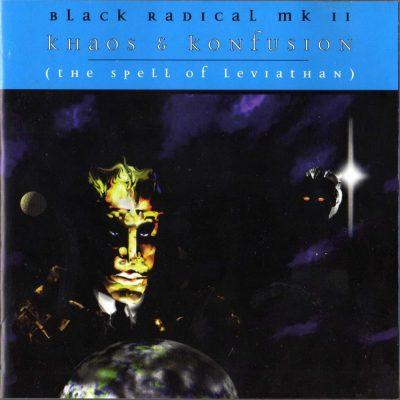 Black Radical MKII - 1998 - Khaos & Konfusion (The Spell Of Leviathan)