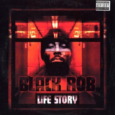 Black Rob - 2000 - Life Story
