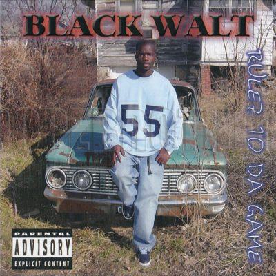 Black Walt - 2004 - Rulez To Da Game