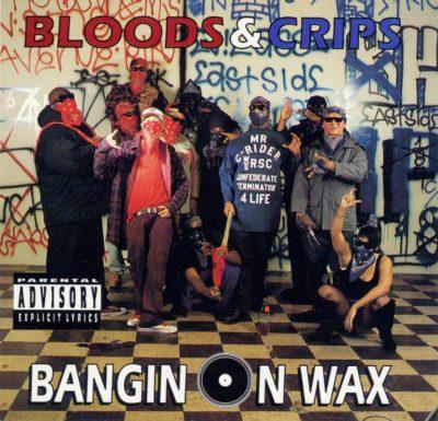Bloods & Crips - 1993 - Bangin' On Wax