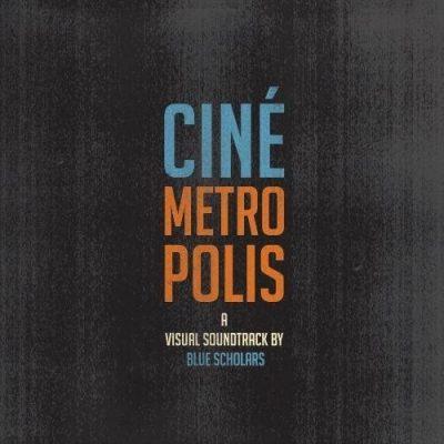 Blue Scholars - 2011 - Cinemetropolis