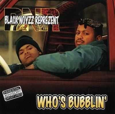 BNR (Black Noyzz Represents) - 1997 - Who's Bubblin'