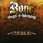 Bone Thugs-N-Harmony – 2007 – T.H.U.G.S.
