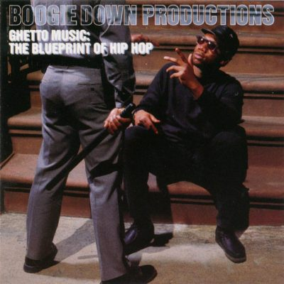 Boogie Down Productions - 1989 - Ghetto Music: The Blueprint Of Hip Hop