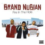Brand Nubian – 2004 – Fire In The Hole