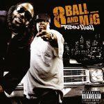 8Ball & MJG – 2007 – Ridin High