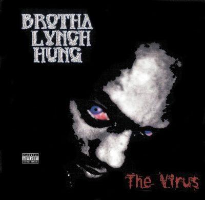 Brotha Lynch Hung - 2001 - The Virus