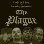 Brotha Lynch Hung & Doomsday Productions – 2002 – The Plague