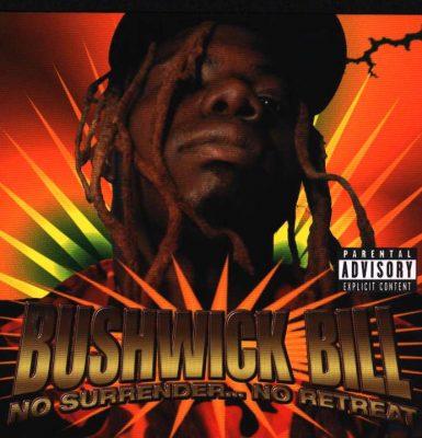 Bushwick Bill - 1998 - No Surrender... No Retreat