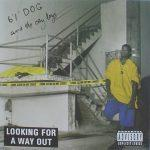 """6'1"""" Dog & The City Boys – 1993 – Looking For A Way Out"""