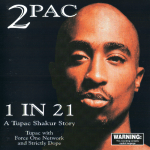 2Pac – 1997 – 1 In 21 (A Tupac Shakur Story)