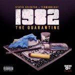 1982 (Statik Selektah & Termanology) – 2020 – The Quarantine