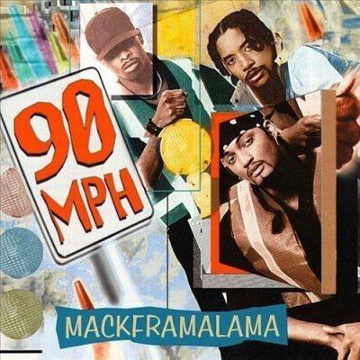 90 MPH - 1994 - Mackframalama