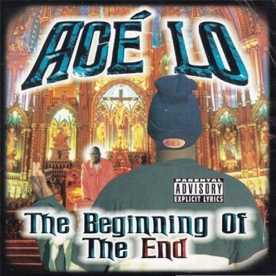 Acé-Lo - 1999 - The Beginning Of The End