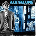 Aceyalone – 2009 – Aceyalone & The Lonely Ones