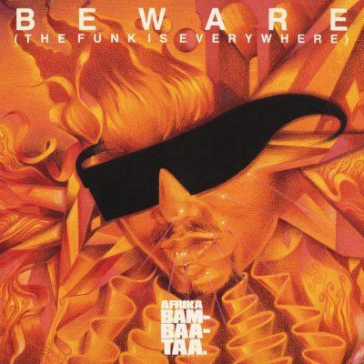 Afrika Bambaataa & Family - 1986 - Beware (The Funk Is Everywhere)