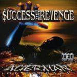 Agerman – 1999 – $uccess The Best Revenge