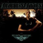 Akhenaton – 2006 – Soldats De Fortune