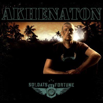 Akhenaton - 2006 - Soldats De Fortune