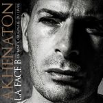 Akhenaton – 2010 – La Face B (3 CD)