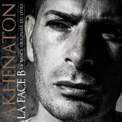 Akhenaton - 2010 - La Face B (3 CD)
