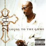 2Pac – 2004 – Loyal To The Game