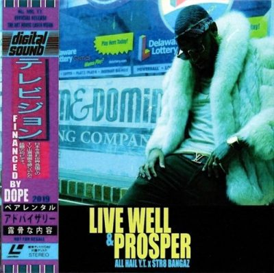 All Hail Y.T. & Str8 Bangaz - 2019 - Live Well & Prosper