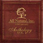 All Natural – 2006 – Anthology Vol. 1 (1997-Present)