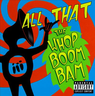 All That - 1999 - The Whop Boom Bam
