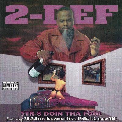 2-Def - 1997 - Str-8 Doin Tha Fool
