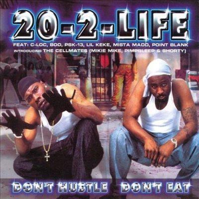 20-2-Life - 2000 - Don't Hustle Don't Eat