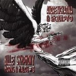 Andre Nickatina & Equipto – 2006 – Bullet Symphony: Horns And Halos #3