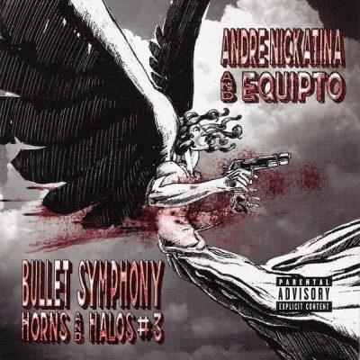 Andre Nickatina & Equipto - 2006 - Bullet Symphony: Horns And Halos #3