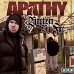Apathy – 2007 – Baptism By Fire